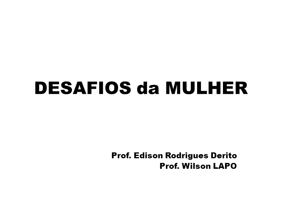 Prof. Edison Rodrigues Derito Prof. Wilson LAPO