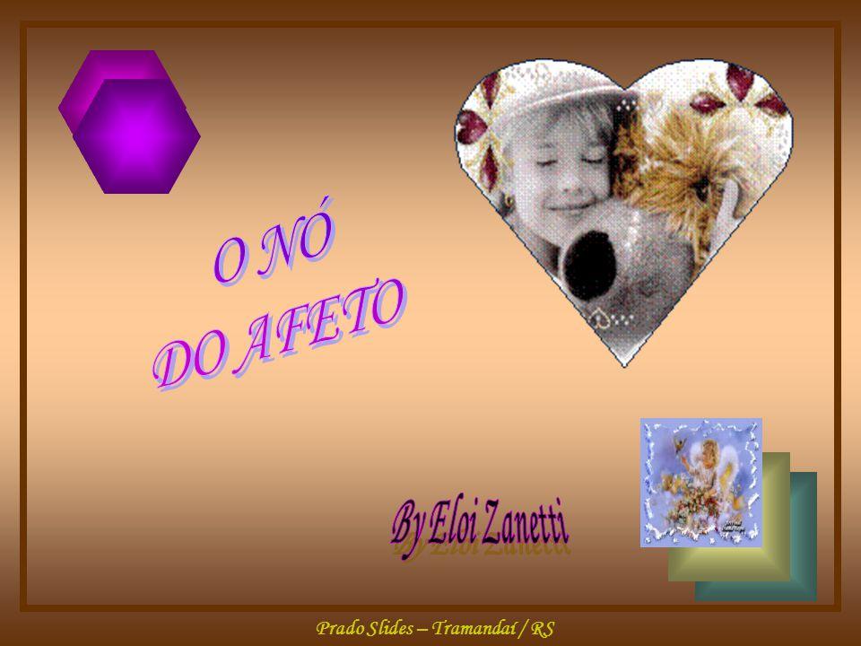 O NÓ DO AFETO By Eloi Zanetti