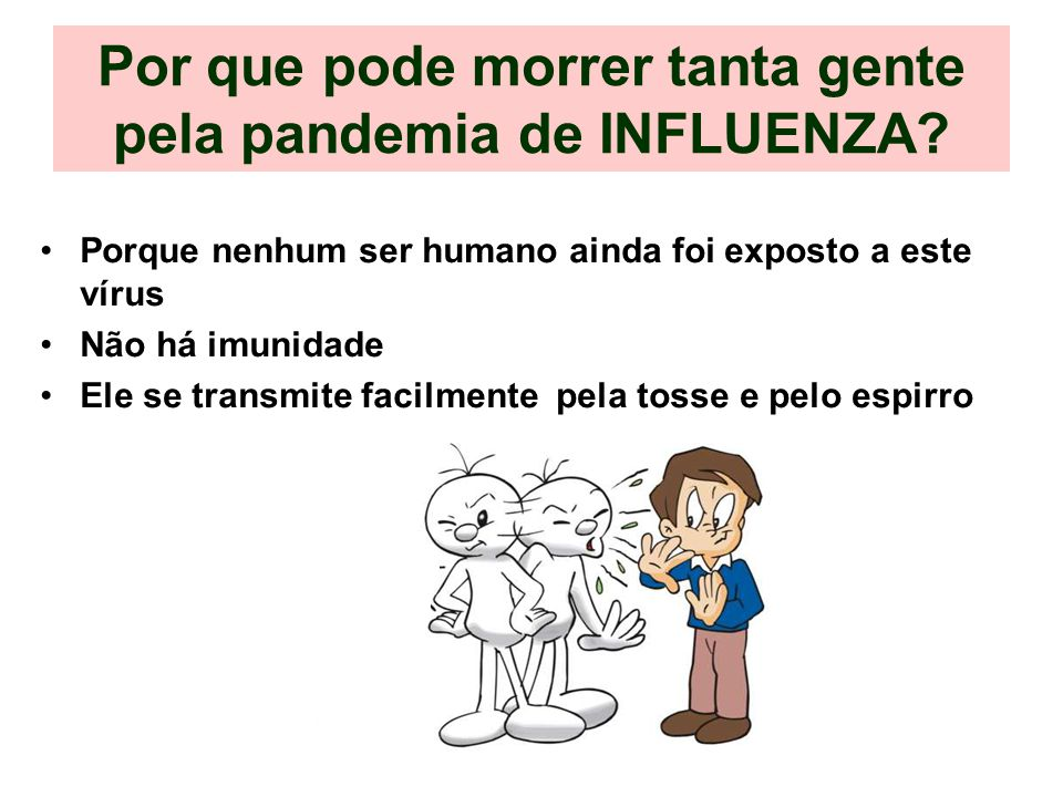 Por que pode morrer tanta gente pela pandemia de INFLUENZA