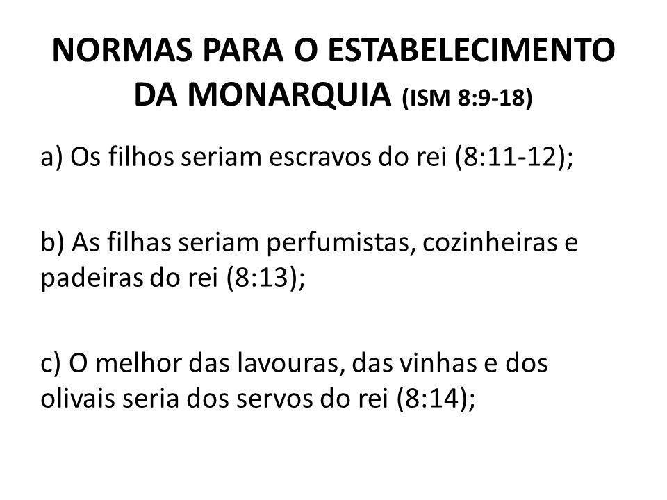 NORMAS PARA O ESTABELECIMENTO DA MONARQUIA (ISM 8:9-18)