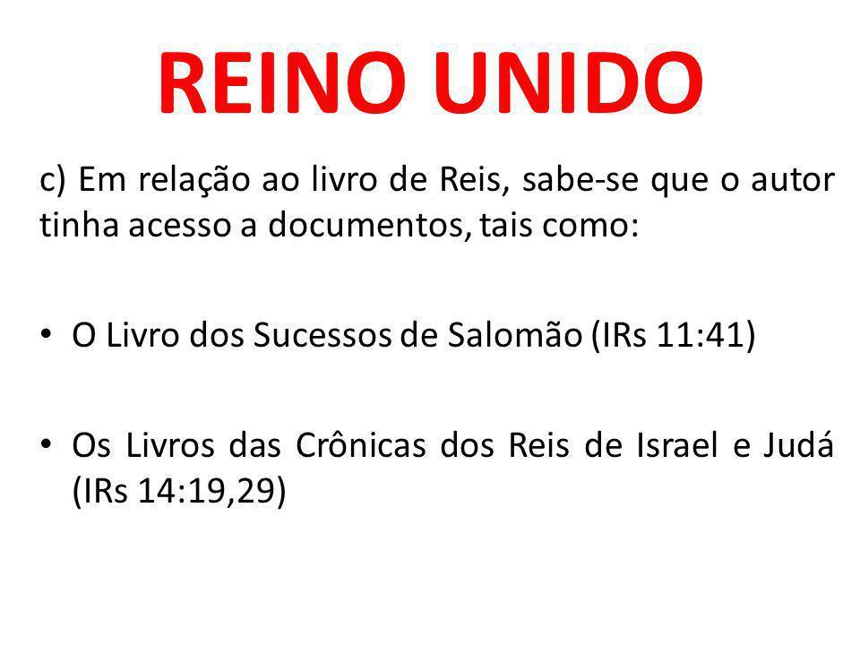 REINO UNIDO c) Em relação ao livro de Reis, sabe-se que o autor tinha acesso a documentos, tais como: