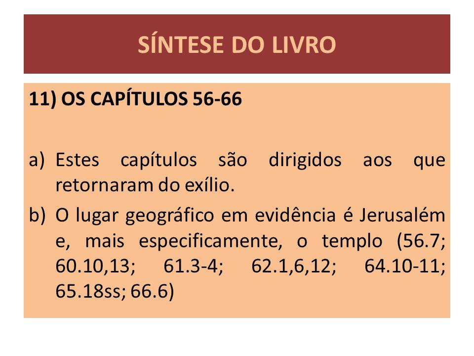 SÍNTESE DO LIVRO 11) OS CAPÍTULOS 56-66