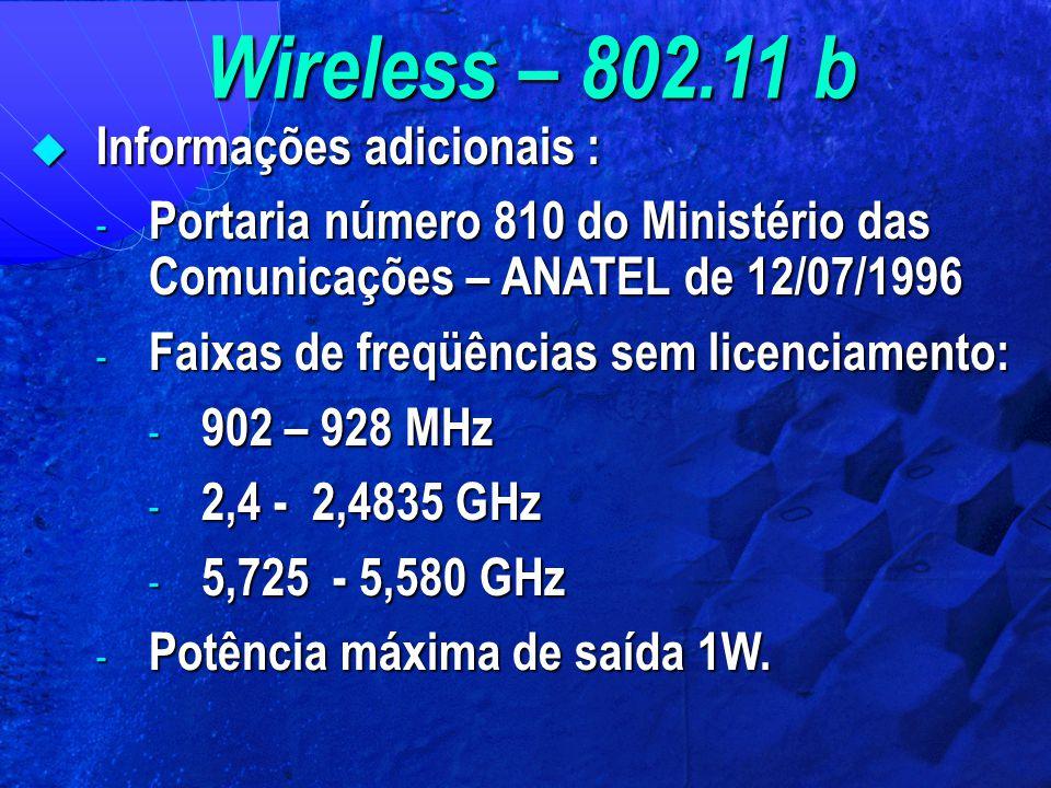 Wireless – 802.11 b Informações adicionais :