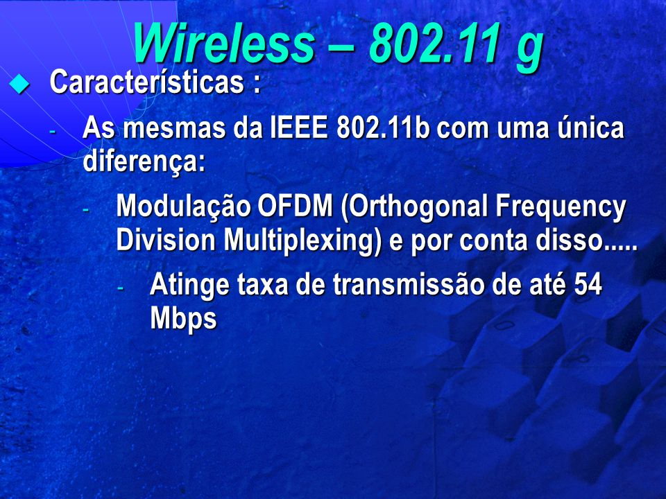 Wireless – 802.11 g Características :