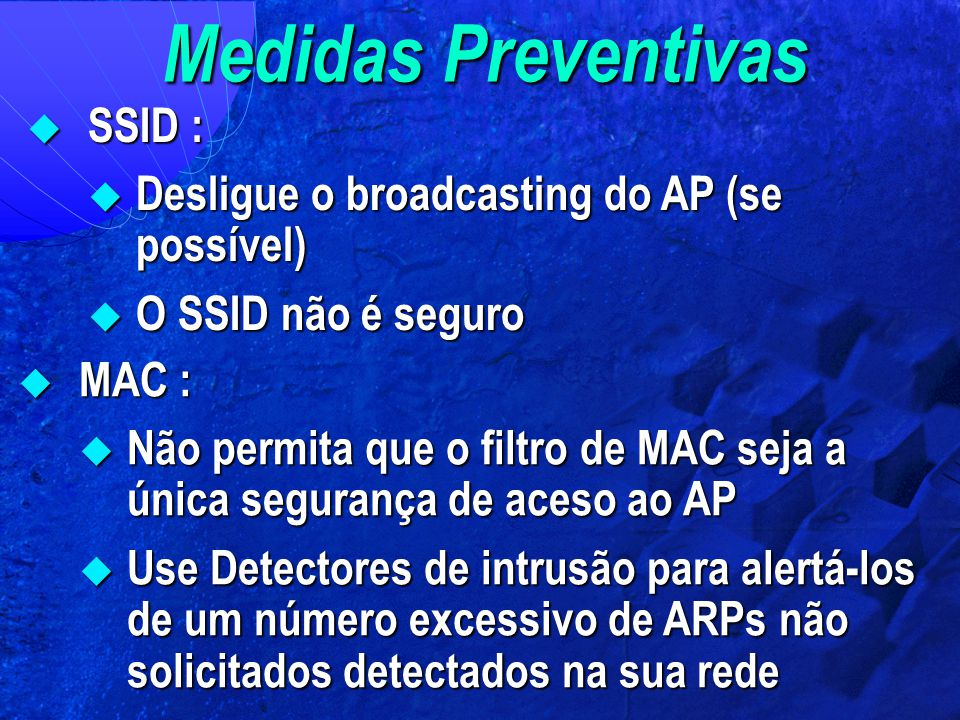 Medidas Preventivas SSID : Desligue o broadcasting do AP (se possível)