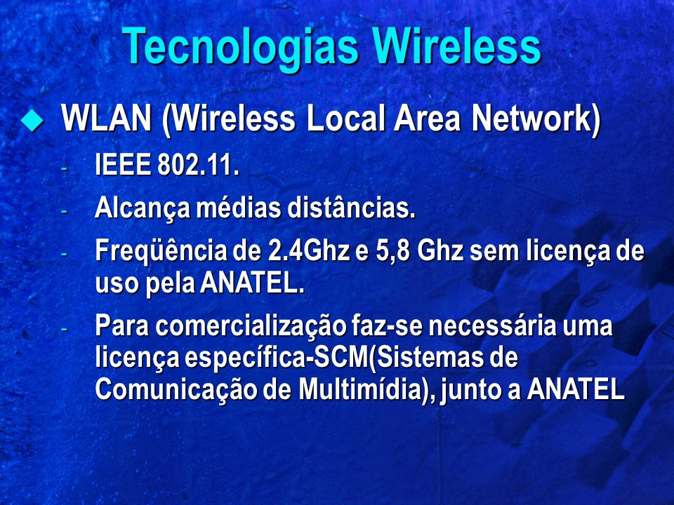 Tecnologias Wireless WLAN (Wireless Local Area Network) IEEE 802.11.
