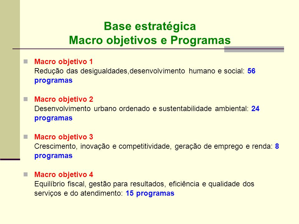 Base estratégica Macro objetivos e Programas