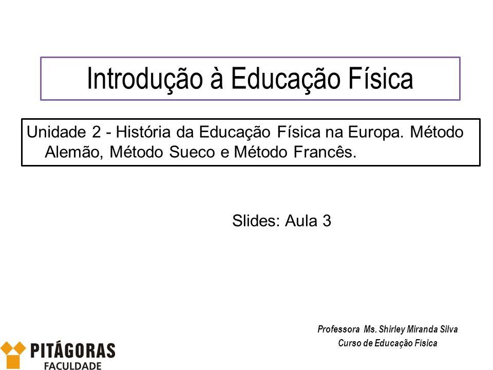 Professora Ms. Shirley Miranda Silva Curso de Educação Física