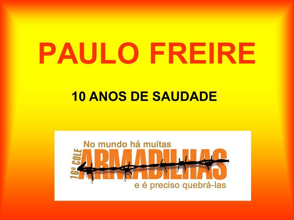 PAULO FREIRE 10 ANOS DE SAUDADE