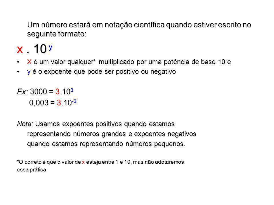 Um número estará em notação científica quando estiver escrito no seguinte formato: