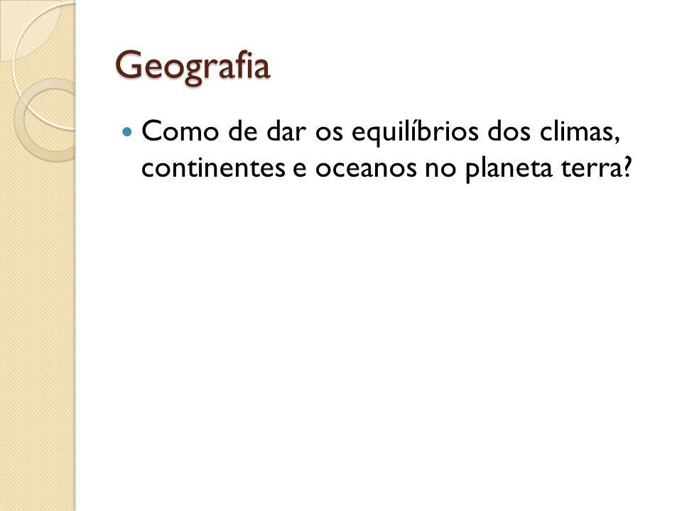 Geografia Como de dar os equilíbrios dos climas, continentes e oceanos no planeta terra