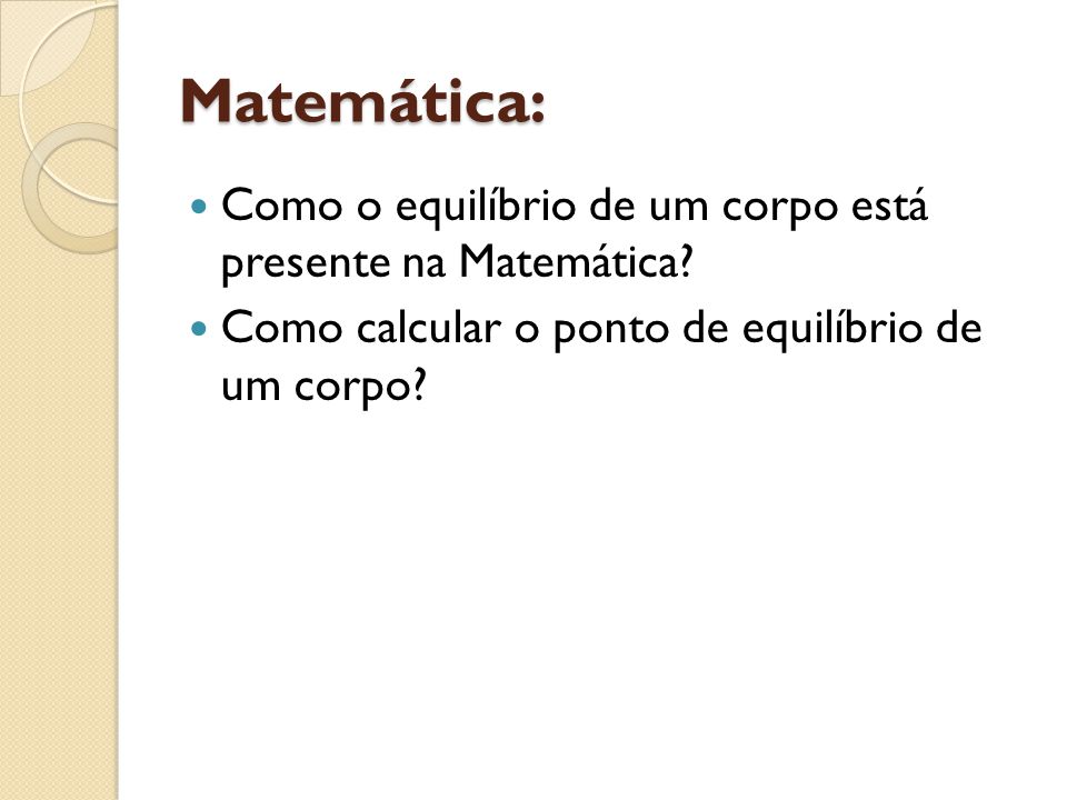 Matemática: Como o equilíbrio de um corpo está presente na Matemática