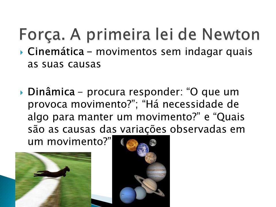Força. A primeira lei de Newton