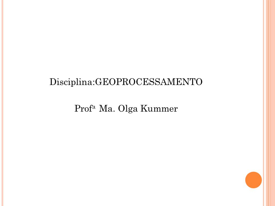 Disciplina:GEOPROCESSAMENTO