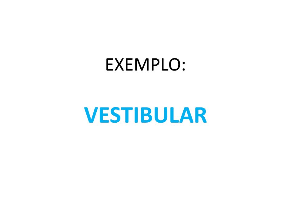 EXEMPLO: VESTIBULAR