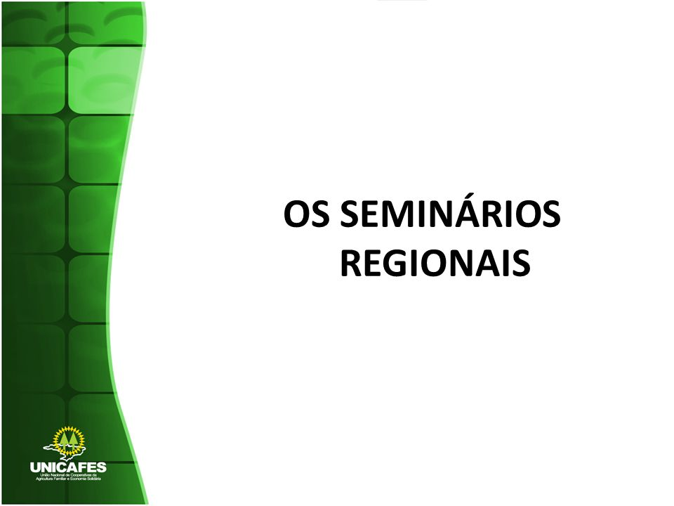 OS SEMINÁRIOS REGIONAIS