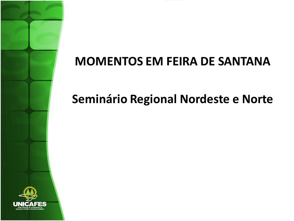 MOMENTOS EM FEIRA DE SANTANA Seminário Regional Nordeste e Norte