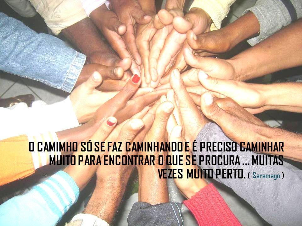 O CAMIMHO SÓ SE FAZ CAMINHANDO E É PRECISO CAMINHAR MUITO PARA ENCONTRAR O QUE SE PROCURA ...