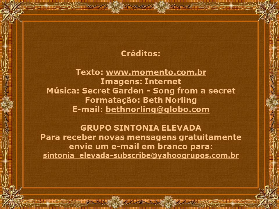 Texto: www.momento.com.br Imagens: Internet