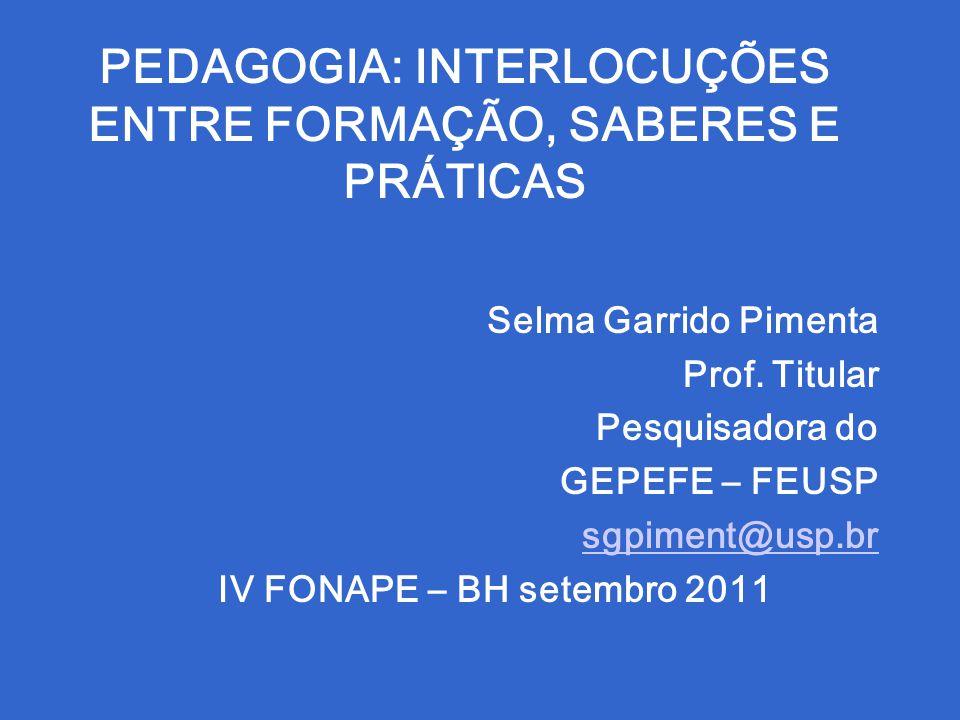 PEDAGOGIA: INTERLOCUÇÕES ENTRE FORMAÇÃO, SABERES E PRÁTICAS
