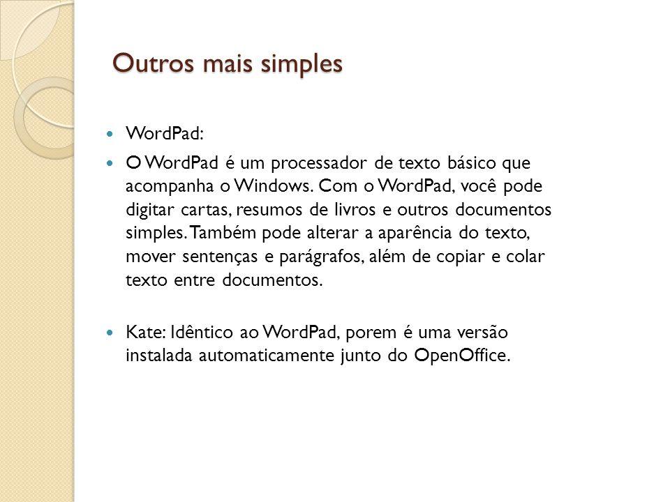 Outros mais simples WordPad: