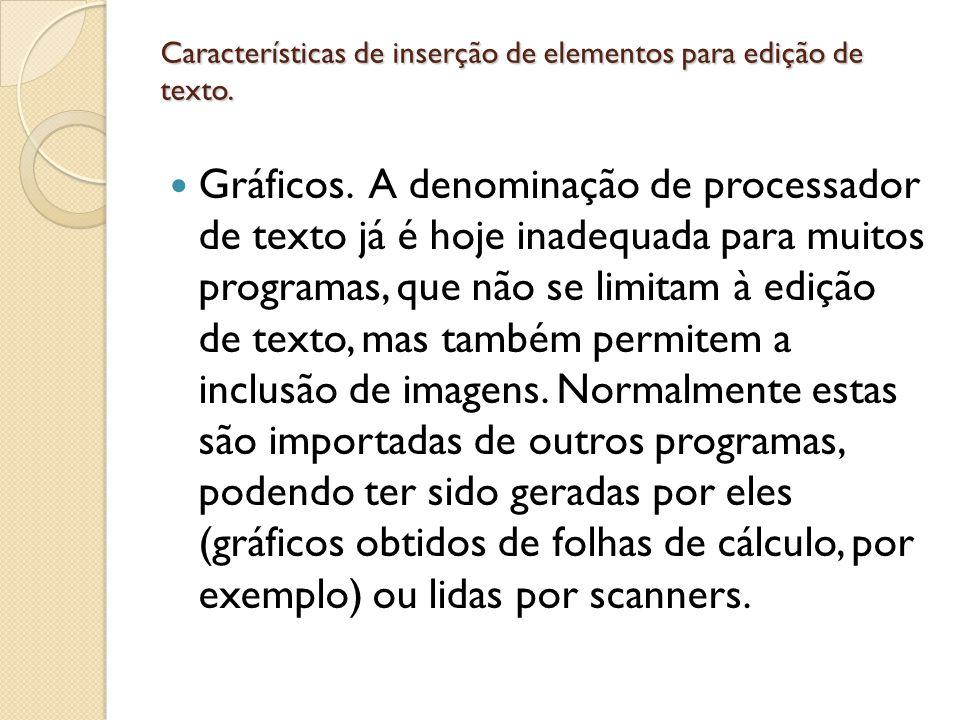 Características de inserção de elementos para edição de texto.