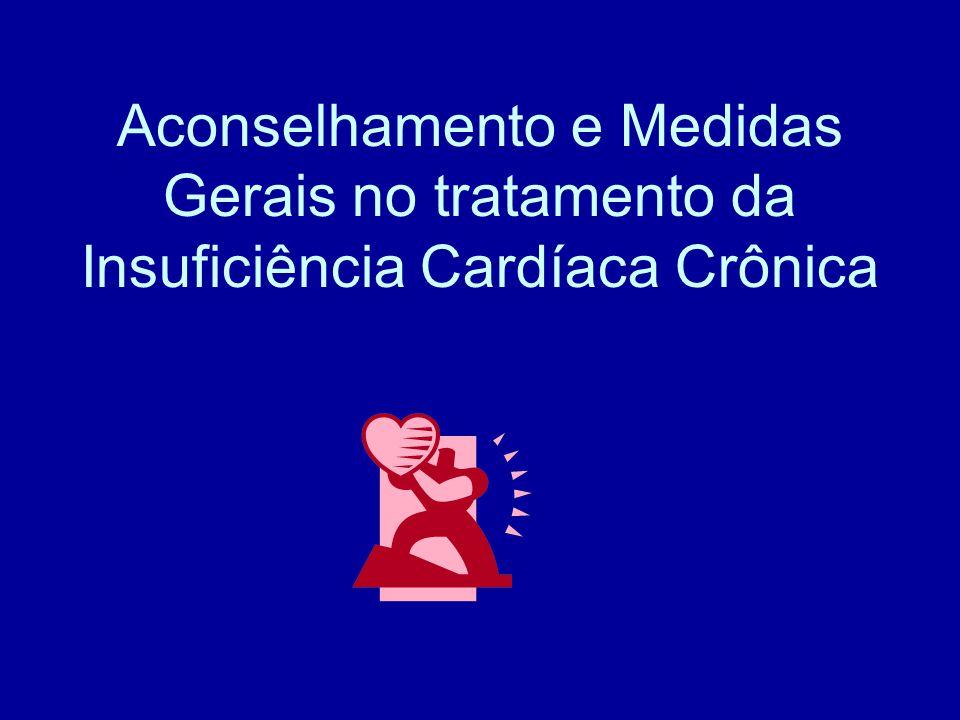 Aconselhamento e Medidas Gerais no tratamento da Insuficiência Cardíaca Crônica