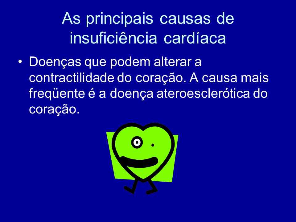 As principais causas de insuficiência cardíaca