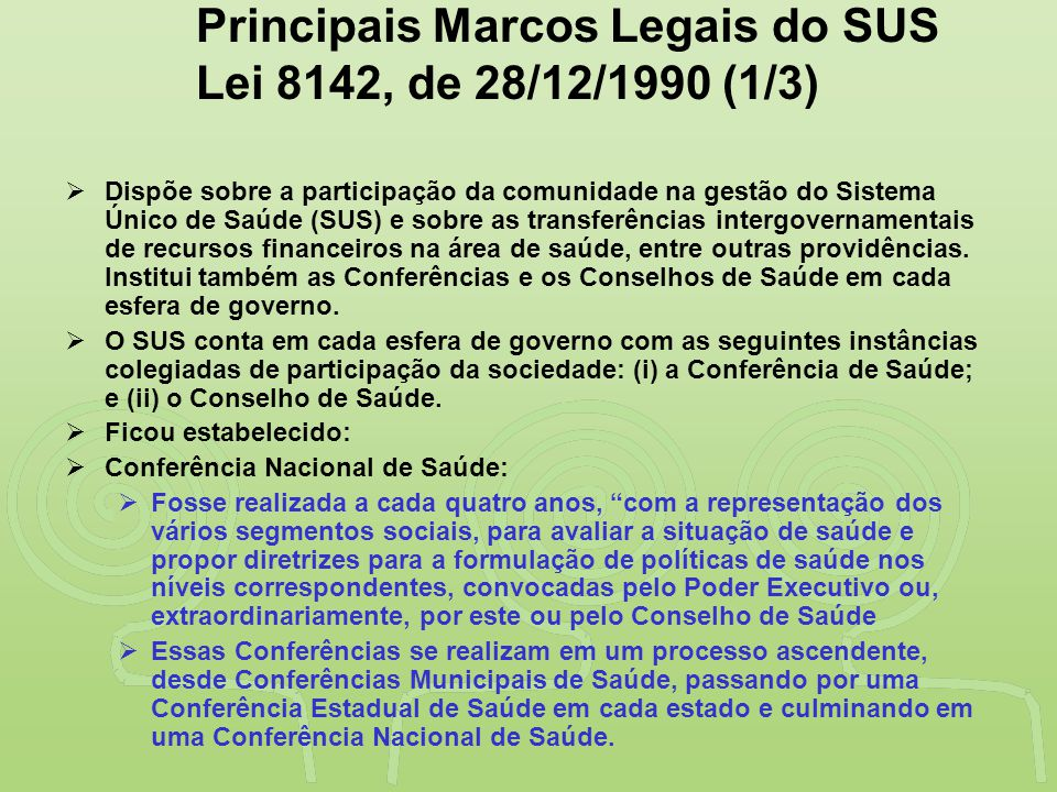 Principais Marcos Legais do SUS Lei 8142, de 28/12/1990 (1/3)