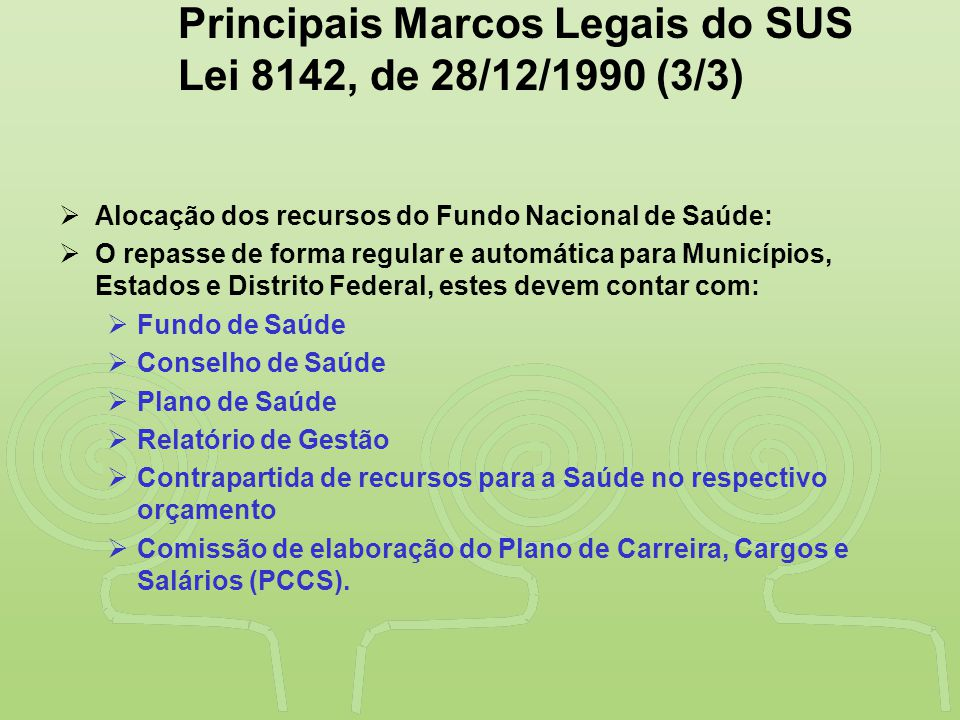 Principais Marcos Legais do SUS Lei 8142, de 28/12/1990 (3/3)