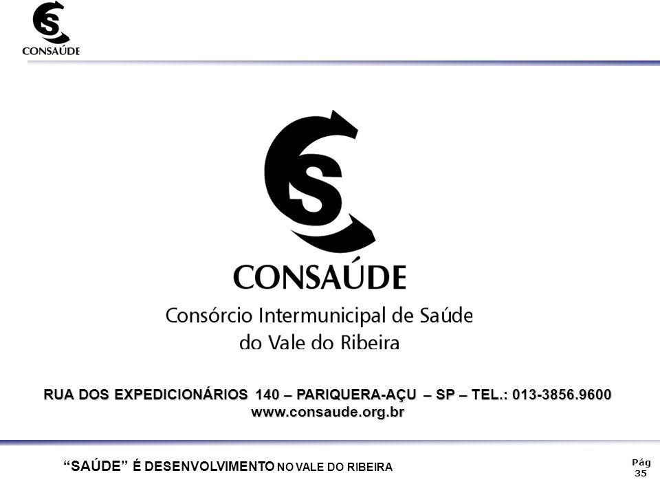 RUA DOS EXPEDICIONÁRIOS 140 – PARIQUERA-AÇU – SP – TEL.: 013-3856.9600