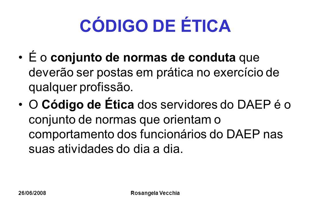 CÓDIGO DE ÉTICA É o conjunto de normas de conduta que deverão ser postas em prática no exercício de qualquer profissão.