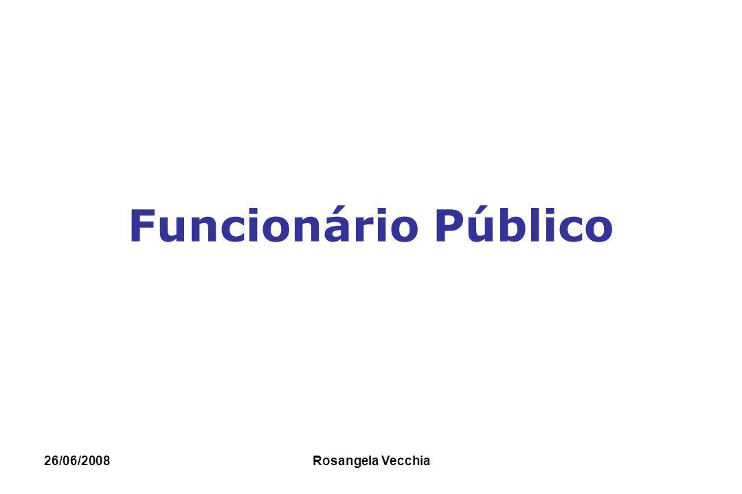 Funcionário Público 26/06/2008 Rosangela Vecchia