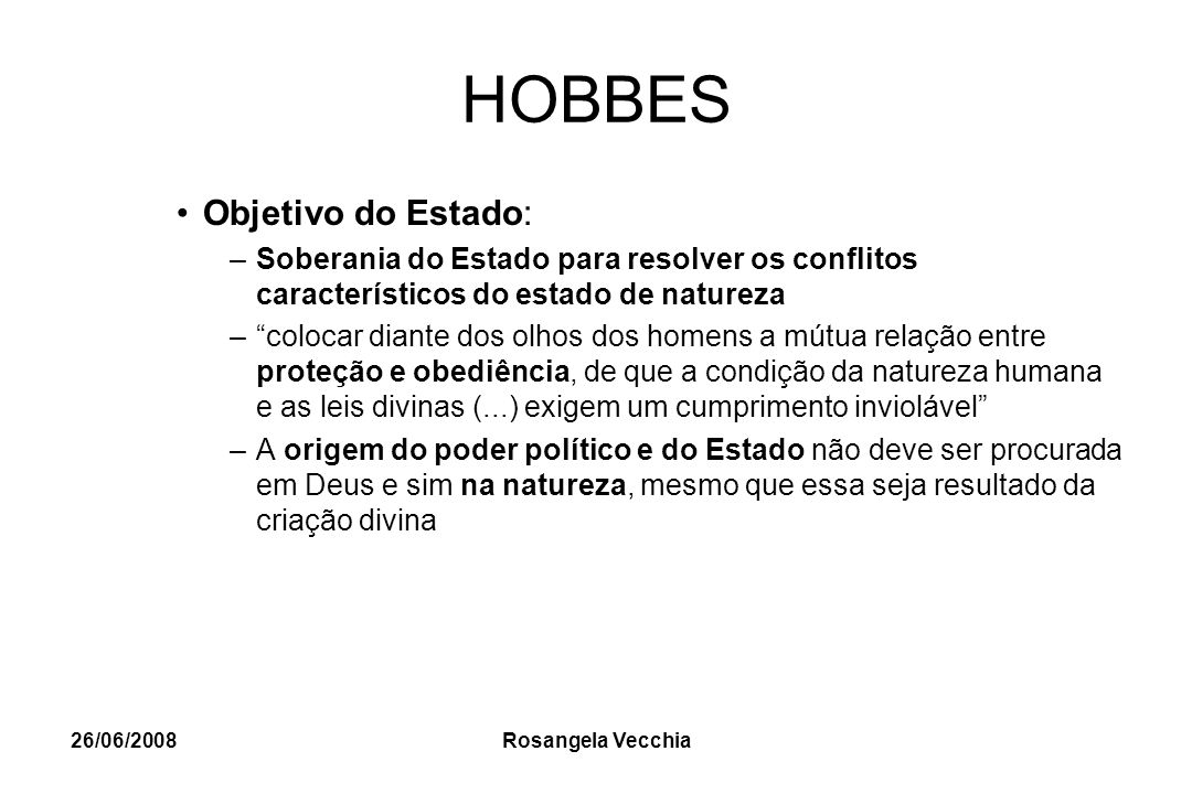 HOBBES Objetivo do Estado: