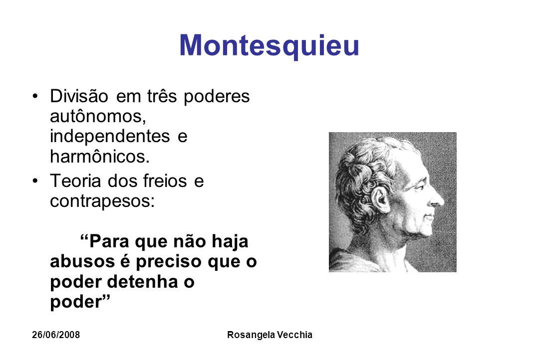 Montesquieu Divisão em três poderes autônomos, independentes e harmônicos.