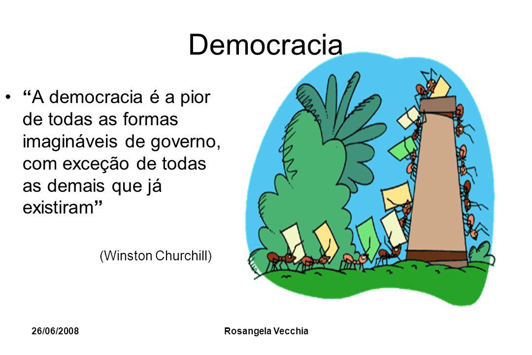 Democracia A democracia é a pior de todas as formas imagináveis de governo, com exceção de todas as demais que já existiram