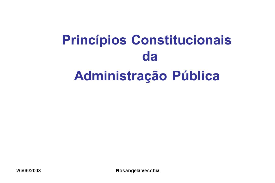 Princípios Constitucionais da Administração Pública