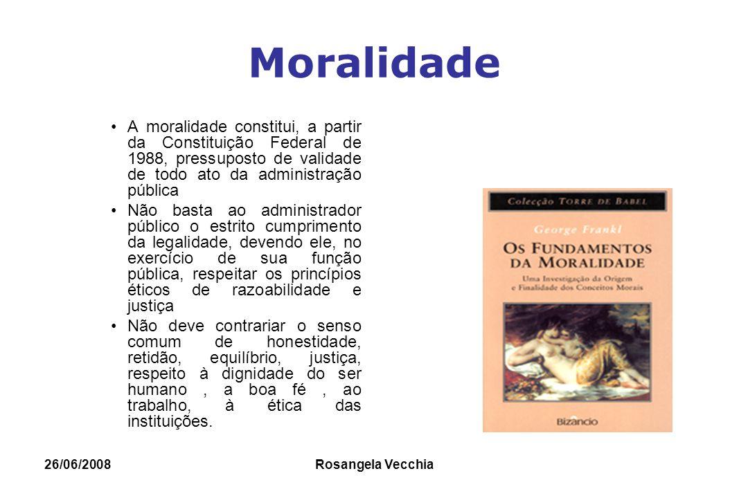 Moralidade A moralidade constitui, a partir da Constituição Federal de 1988, pressuposto de validade de todo ato da administração pública.