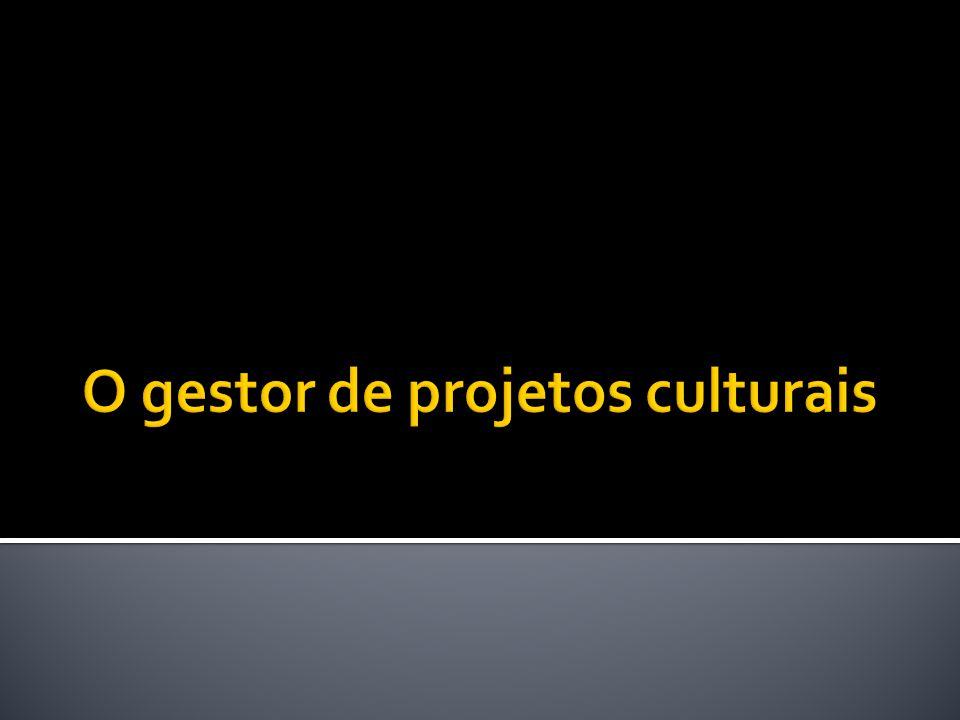 O gestor de projetos culturais