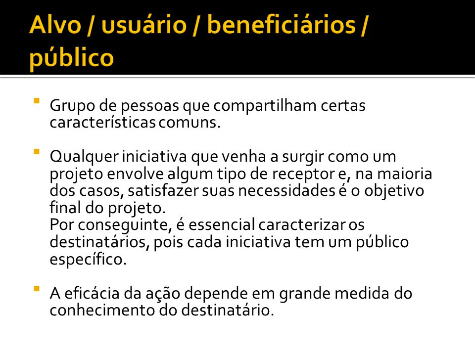 Alvo / usuário / beneficiários / público