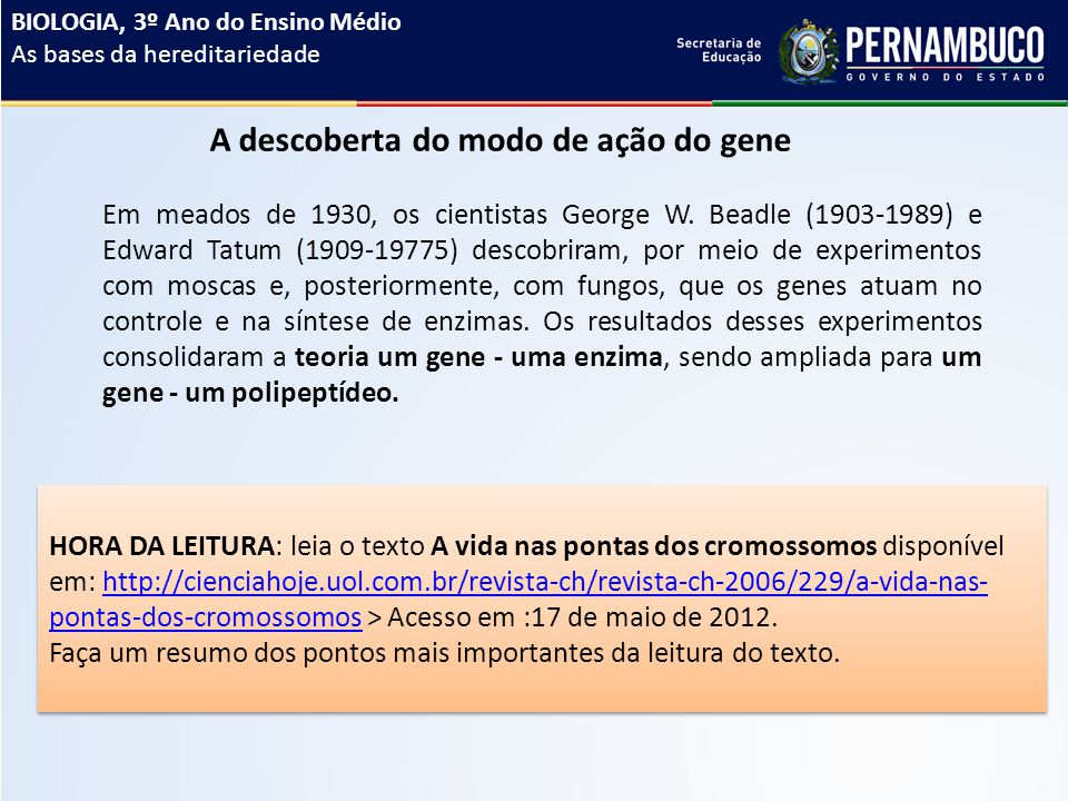 A descoberta do modo de ação do gene
