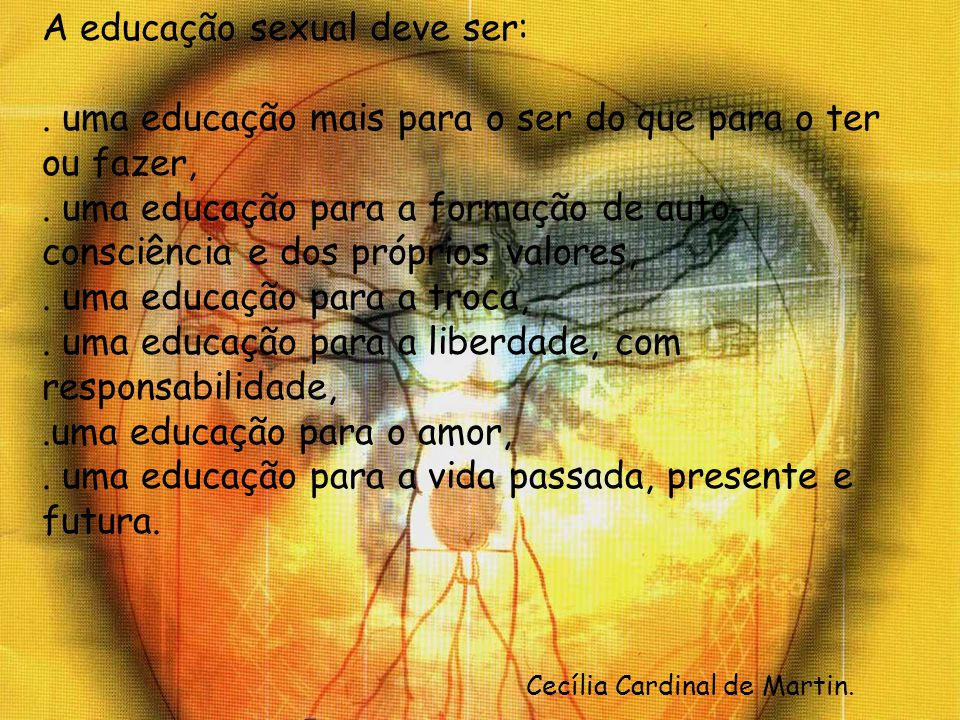 A educação sexual deve ser: