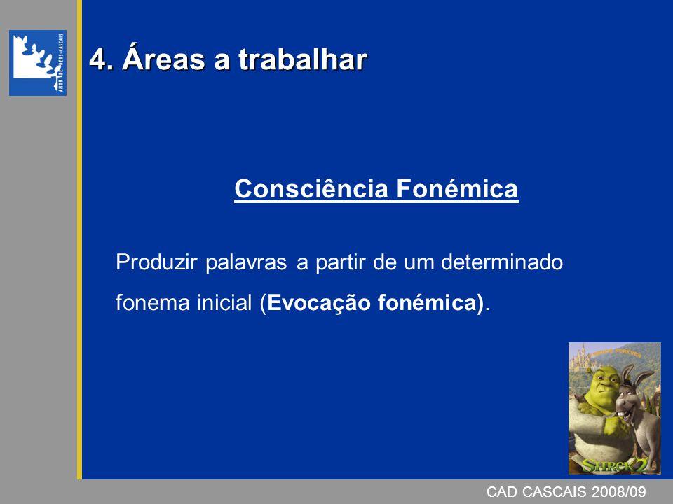 4. Áreas a trabalhar Consciência Fonémica