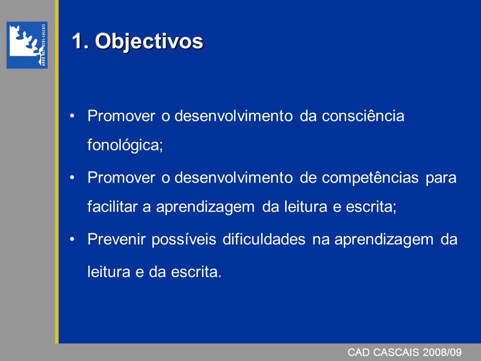 1. Objectivos Promover o desenvolvimento da consciência fonológica;