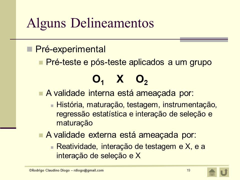 Alguns Delineamentos O1 X O2 Pré-experimental