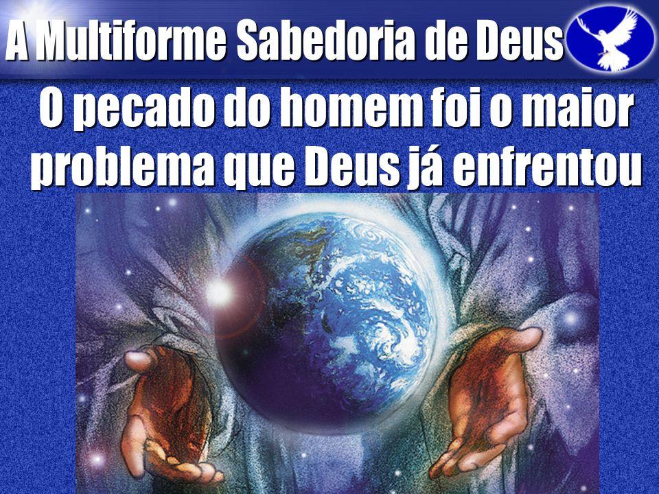 O pecado do homem foi o maior problema que Deus já enfrentou