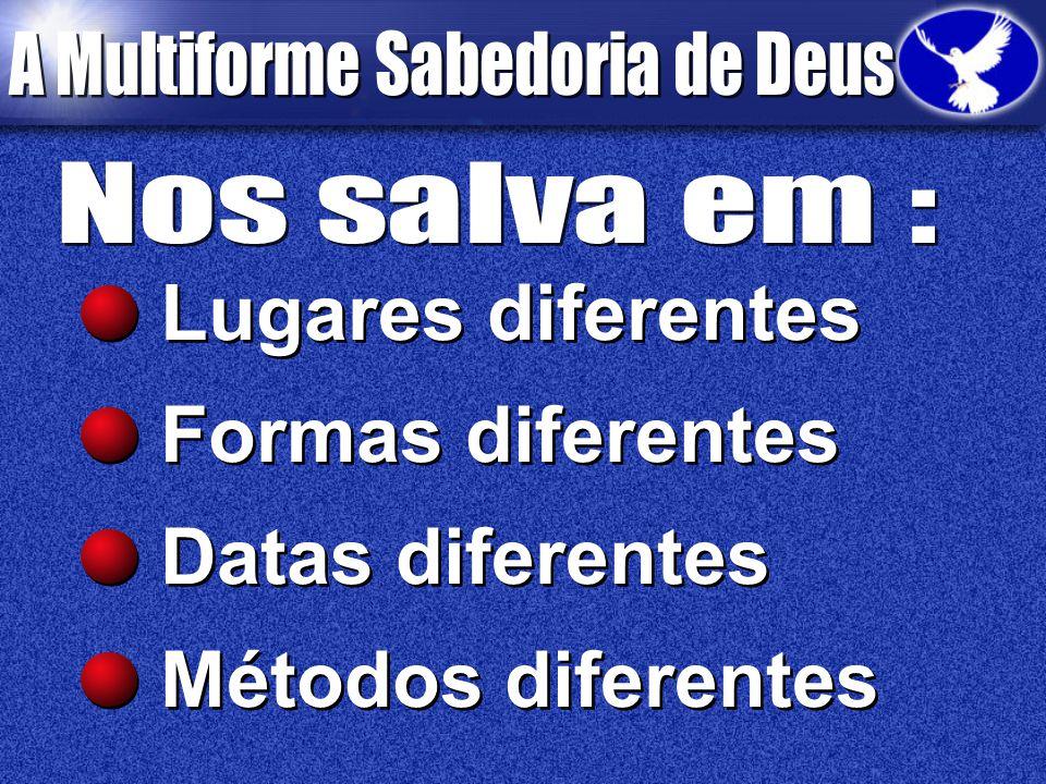 Lugares diferentes Formas diferentes Datas diferentes