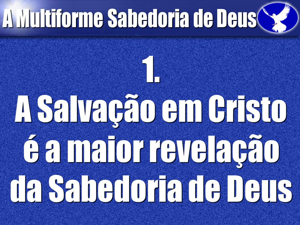1. A Salvação em Cristo é a maior revelação da Sabedoria de Deus