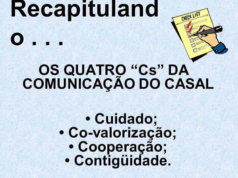• Cuidado; • Co-valorização; • Cooperação; • Contigüidade.