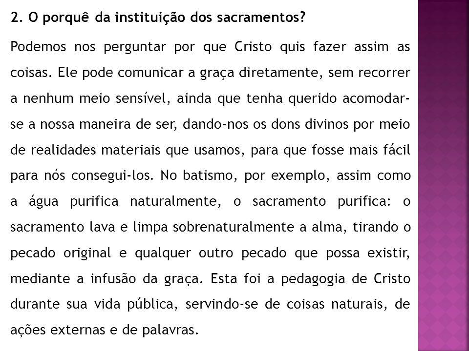 2. O porquê da instituição dos sacramentos